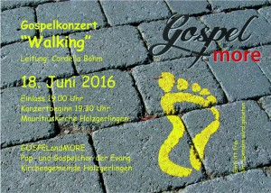 "Gospelkonzert 2016 unter dem Motto ""Walking"""